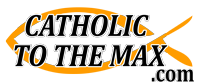 Catholic To The Max Coupon & Deals 2017
