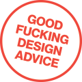Good Fucking Design Advice Discount Codes & Deals